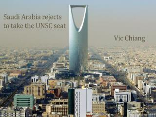 Saudi Arabia rejects  to take the UNSC seat