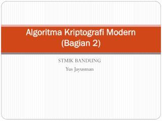 Algoritma Kriptografi  Modern  ( Bagian  2)