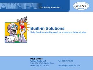 Built -in Solutions Safe fluid  waste disposal for chemical laboratories Dave Withee