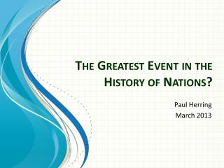 The Greatest Event in the History of Nations?