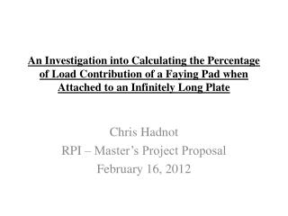 Chris  Hadnot RPI – Master's Project Proposal February 16, 2012