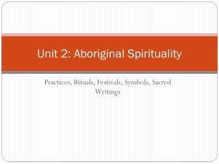 Unit 2: Aboriginal Spirituality