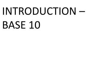 INTRODUCTION � BASE 10