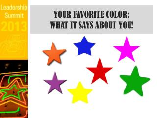 YOUR FAV ORITE COLOR :  WHAT IT SAYS ABOUT YOU!