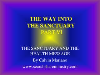 THE WAY INTO THE SANCTUARY  PART VI