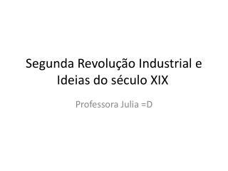 Segunda Revolução Industrial e Ideias do século XIX