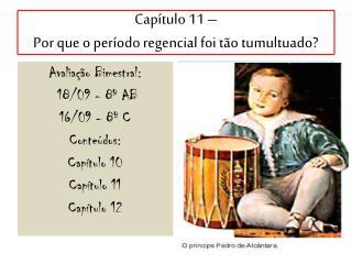 Capítulo 11 – Por que o período regencial foi tão tumultuado?