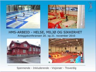 HMS-ARBEID - HELSE, MILJØ OG SIKKERHET
