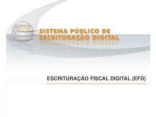 ESCRITURA��O FISCAL DIGITAL (EFD)