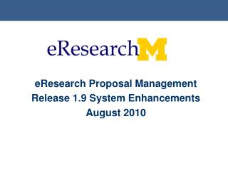 eResearch Proposal Management Release 1.9 System Enhancements August 2010