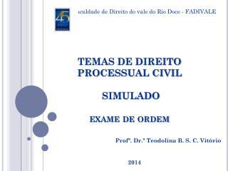 TEMAS DE DIREITO PROCESSUAL CIVIL  SIMULADO exame de ordem