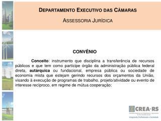 Departamento Executivo das Câmaras Assessoria Jurídica