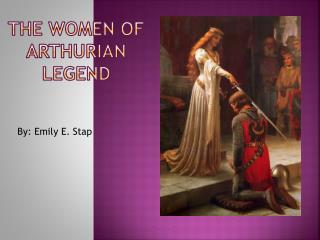 The WOMEN of Arthurian Legend