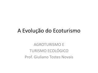 A Evolução do Ecoturismo