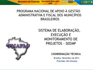 Brasília, Novembro de 2011. Previsão: 6 0  minutos