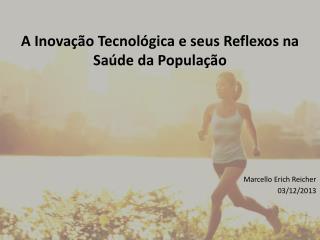 A Inovação Tecnológica e seus Reflexos na Saúde da População