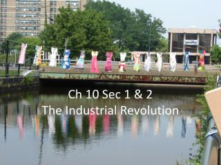Ch 10 Sec 1 & 2 The Industrial Revolution