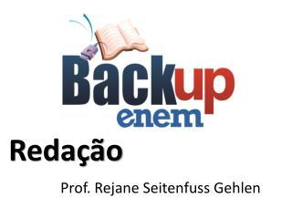 Redação  Prof.  Rejane Seitenfuss Gehlen