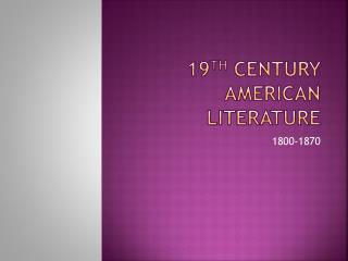 19 th  Century American Literature