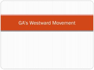 GA's Westward Movement