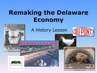 Remaking the Delaware  Economy