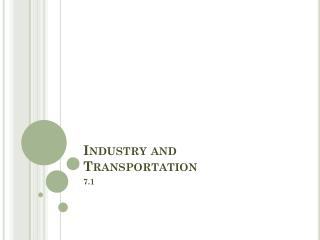 Industry and Transportation