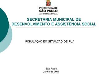 SECRETARIA MUNICIPAL DE DESENVOLVIMENTO E ASSIST�NCIA SOCIAL