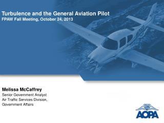 Melissa McCaffrey Senior Government Analyst  Air Traffic Services Division, Government Affairs