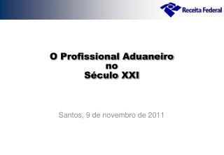 O Profissional Aduaneiro no Século XXI