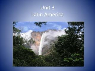 Unit 3 Latin America