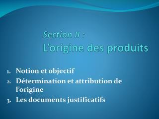 Section II :  L'origine des produits