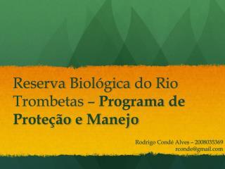 Reserva Biológica  do  R io  Trombetas  –  Programa  de  Proteção  e  Manejo