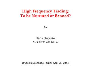 High Frequency Trading:  To be Nurtured or Banned?