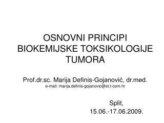 OSNOVNI PRINCIPI BIOKEMIJSKE TOKSIKOLOGIJE TUMORA Prof.dr.sc ...