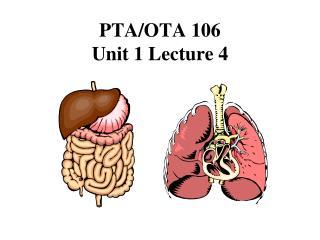 PTA/OTA  106 Unit 1 Lecture 4