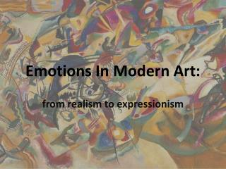 Emotions  In  Modern Art: