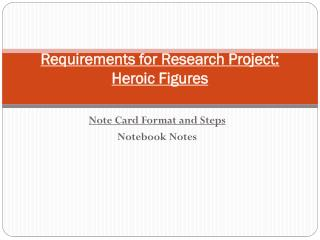 Requirements for Research Project: Heroic Figures