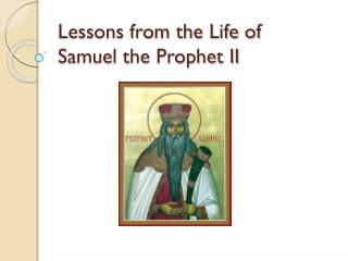 Lessons from the Life of Samuel the Prophet  II