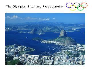 The Olympics, Brazil and Rio de Janeiro