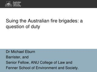 Suing the Australian fire brigades: a question of  duty