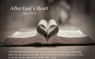 After God's Heart                      Acts 13:22