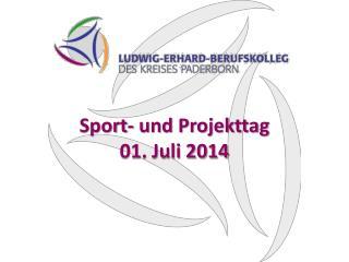 Sport- und Projekttag  01. Juli 2014