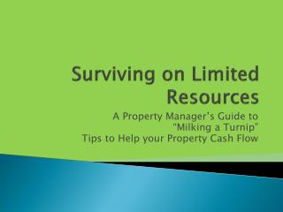 Surviving on Limited Resources