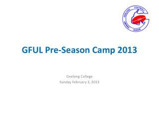 GFUL Pre-Season Camp 2013