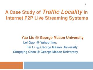 A Case Study of  Traffic Locality in  Internet P2P Live Streaming Systems