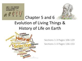 Chapter 5 and 6 Evolution of Living Things & History of Life on Earth