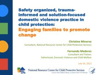 Christine Minerva Consultant, National Resource Center for Child Protective Services