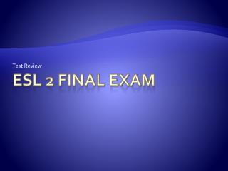 ESL 2 Final Exam