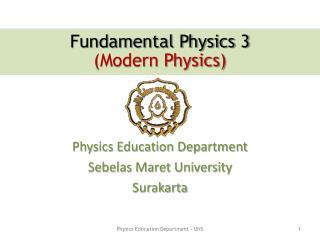 Physics Education Department  Sebelas Maret University Surakarta