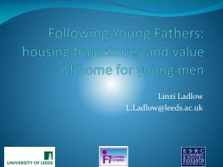 Following Young Fathers: housing trajectories and value of home for young men